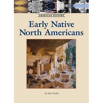 Early Native North Americans by Don Nardo — Reviews ...