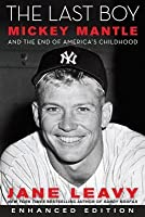 The Last Boy (Enhanced Edition): Mickey Mantle and the End of America's Childhood