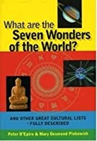 What are the Seven Wonders of the  World?: And Other Great Cultural Lists Fully Described