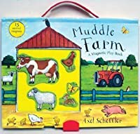 Muddle Farm: A Magnetic Play Book [With 15 Loose Lithographed Magnetic Animals]