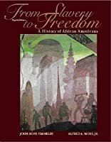 From Slavery to Freedom: A History of African Americans [With CDROM]