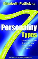 7 Personality Types: Discover Your True Role To Achieve Success And Happiness