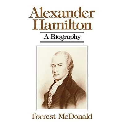 "a review of mcdonalds book alexander hamilton a biography ""alexander hamilton,"" historian and author ron chernow's biography of the founding father, is published chernow's previous books included a biography of john d rockefeller sr, and he'd later write a biography of george washington that would win the 2011 pulitzer prize for biography."