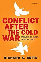 Conflict After Cold War: Arguments on Causes of War and Peace- (Value Pack W/Mysearchlab)