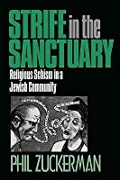 Strife in the Sanctuary: Religious Schism in a Jewish Community: Religious Schism in a Jewish Community