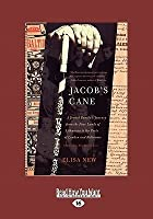 Jacob's Cane: A Jewish Family's Journey from the Four Lands of Lithuania to the Ports of London and Baltimore