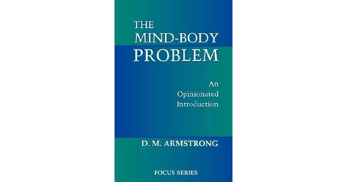 mind body problem psychology The mind-body problem tim crane department of philosophy, university college london the mind-body problem is the problem of explaining how our mental states, events.