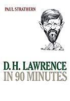 D H Lawrence in 90 Minutes