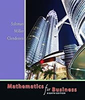 Mathematics For Business Value Package (Includes Student's Solutions Manual For Mathematics For Business)