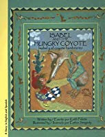 Isabel and the Hungry Coyote/Isabel y El Coyote Hambriento