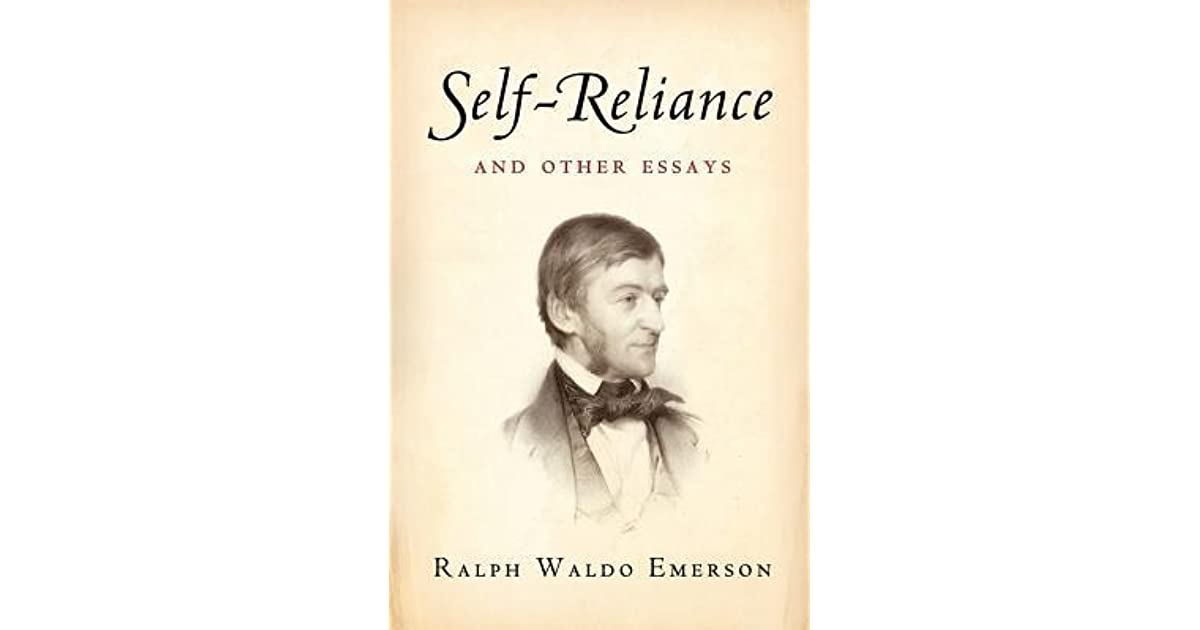 self-reliance and other essays ralph waldo emerson summary Self reliance by ralph waldo emerson  the six essays and one address included in this volume  other books in this series.