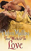 Too Wicked to Love (Brides of Nevarton Chase, #2)