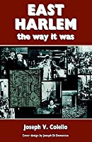 East Harlem, the Way It Was