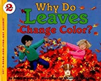 Why Do Leaves Change Color? (Let's-Read-And-Find-Out Science: Stage 2 (Pb))