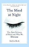 The Mind at Night: The New Science of How and Why We Dream