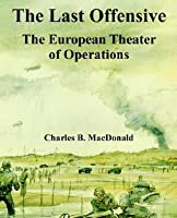 The Last Offensive: The European Theater of Operations