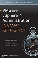 VMware vSphere 4 Administration: Instant Reference