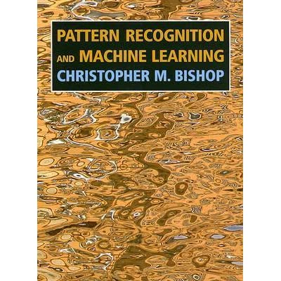 Pattern Recognition and Machine Learning by Christopher M. Bishop ...