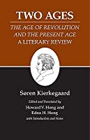 "Kierkegaard's Writings, XIV: Two Ages: ""The Age of Revolution"" and the ""Present Age"" a Literary Review"