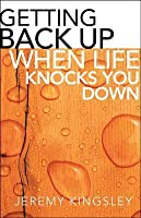 Getting Back Up When Life Knocks You Down
