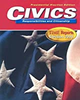 Civics Responsibilities and Citizenship: Time Reports Election 2000: Presidential Election Edition