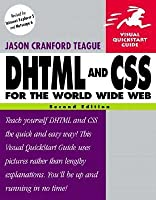 DHTML and CSS for the World Wide Web (Visual QuickStart Guide)