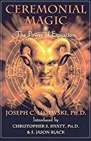 Ceremonial Magic and Power of Evocation
