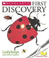Ladybugs and Other Insects [With Transparent Pages] (Scholastic First Discovery)