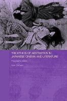 The Ethics of Aesthetics in Japanese Cinema and Literature