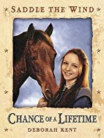 Chance of a Lifetime (Saddle the Wind)
