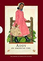 Addy, an American girl Boxed Set (American Girl Collection)