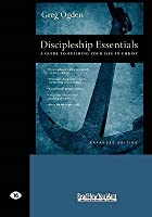 Discipleship Essentials: A Guide to Building Your Life in Christ (Easyread Large Edition)