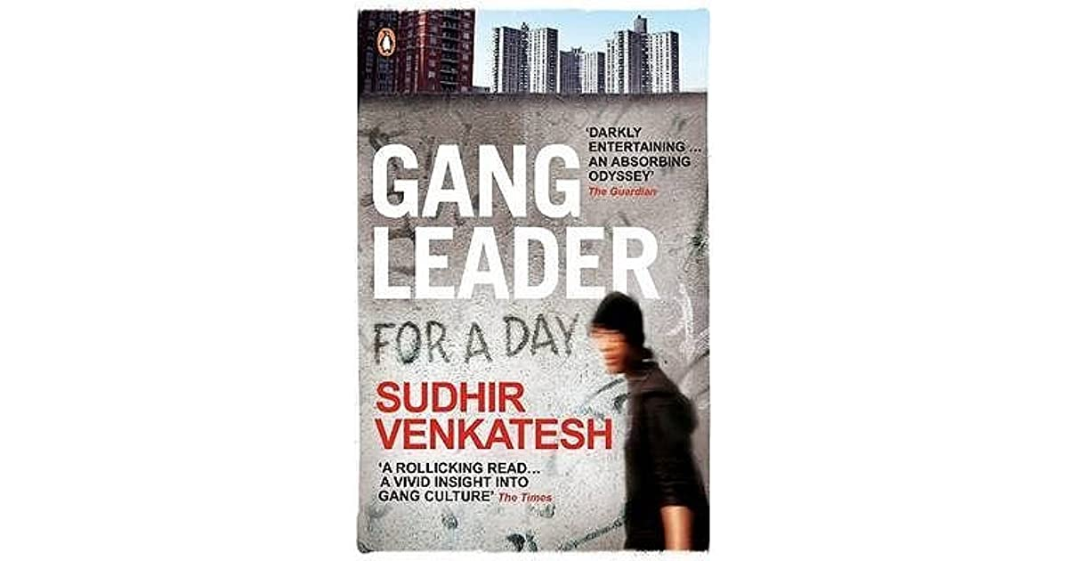 gang leader for a day Gang leader for a day: a rogue sociologist takes to the streets  followed  around a chicago gang leader, identified only as jt, for about six.