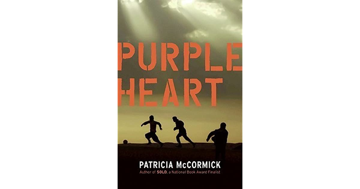 purple heart by patricia mccormick book Purple heart by patricia mccormick purple  written for her peers with critically  acclaimed author patricia mccormick, this important book is about the value of.