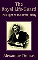 The Royal Life-Guard: The Flight of the Royal Family (Ange Pitou)