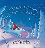 The Princess And The White Bear King (Book & Cd)