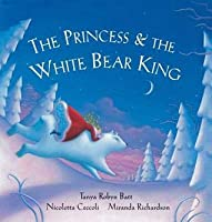 The Princess & the White Bear King [with CD]