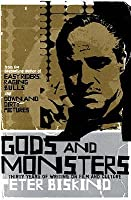 Gods and Monsters: Thirty Years of Writing on Film and Culture. Peter Biskind
