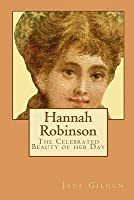 Hannah Robinson: The Celebrated Beauty of Her Day