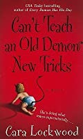 Can't Teach an Old Demon New Tricks (Demon, #2)
