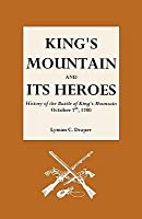 King's Mountain and Its Heroes History of the Battle