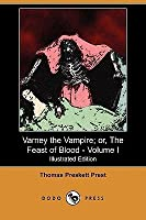 Varney the Vampire; or, The Feast of Blood, Volume I