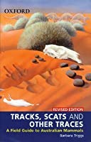 Tracks, Scats and Other Traces: A Field Guide to Australian Mammals