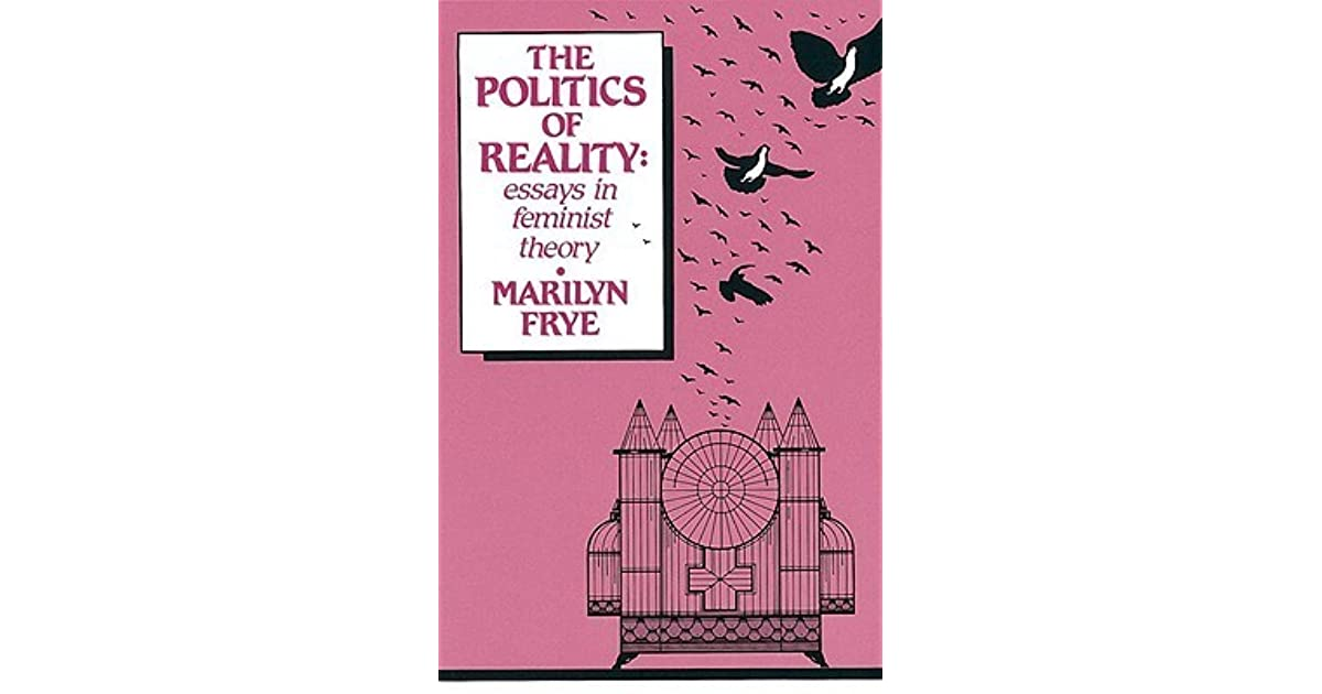 The politics of reality essays in feminist theory