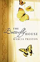 The Butterfly House (Mira Hardbacks S.)