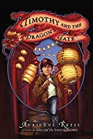 Timothy and the Dragon's Gate: A Novel