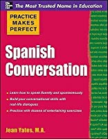 Practice Makes Perfect: Spanish Conversation (Practice Makes Perfect Series)