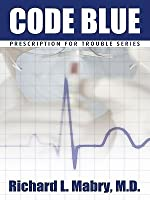 Code Blue: Medical Suspense with Heart