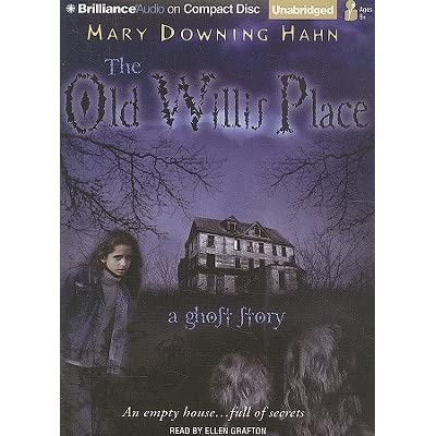 the old willis place by mary downing hahn essay The 'old willis place' by mary downing hahn is about two siblings who lived in a far away woods the two children, diana and georgie eldrige are excited about a.