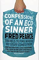 Confessions of an Eco Sinner: Travels to find where my stuff comes from